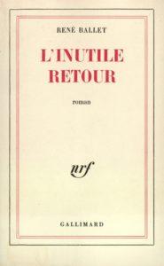 L'inutile retour - René Ballet