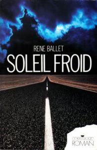 Soleil froid - René Ballet